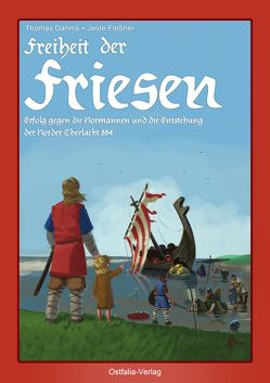 Freiheit der Friesen von Dahms,  Thomas