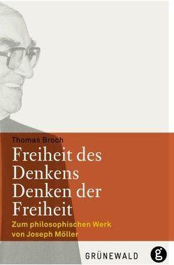 Freiheit des Denkens – Denken der Freiheit von Broch,  Thomas
