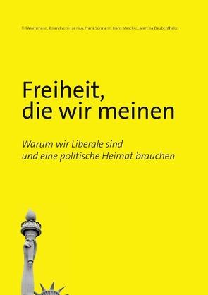Freiheit, die wir meinen von Daubenthaler,  Martina, Hunnius,  Roland von, Mansmann,  Till, Sürmann,  Frank
