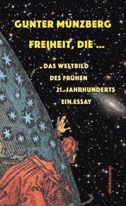 Freiheit, die … von Münzberg,  Gunter