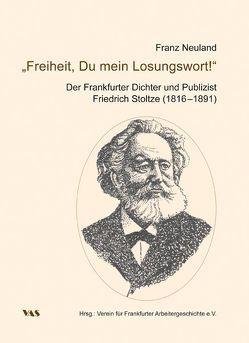 """""""Freiheit, Du mein Losungswort!"""" von Neuland,  Franz"""