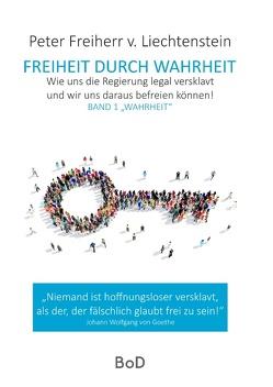 Freiheit durch Wahrheit von Freiherr von Liechtenstein,  Peter