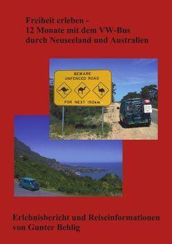 Freiheit erleben – 12 Monate mit dem VW-Bus durch Neuseeland und Australien von Behlig,  Gunter