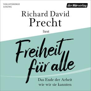 Freiheit für alle von Precht,  Richard David