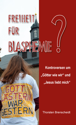 Freiheit für Blasphemie von Brenscheidt,  Thorsten