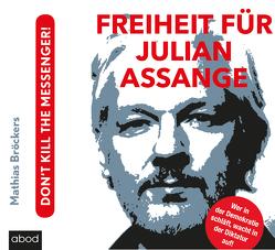 Freiheit für Julian Assange! von Diekmann,  Michael J.