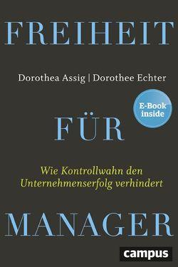 Freiheit für Manager von Assig,  Dorothea, Echter,  Dorothee