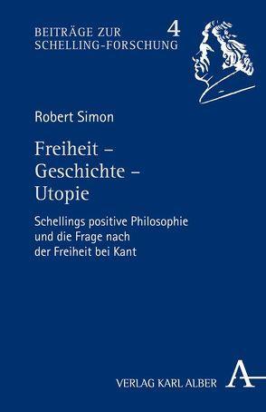 Freiheit – Geschichte – Utopie von Simon,  Robert