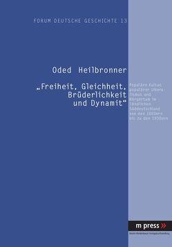 Freiheit, Gleichheit, Brüderlichkeit und Dynamit von Heilbronner,  Oded