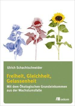 Freiheit, Gleichheit, Gelassenheit von Schachtschneider,  Ulrich