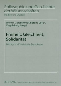 Freiheit, Gleichheit, Solidarität von Goldschmidt,  Werner, Lösch,  Bettina, Reitzig,  Jörg