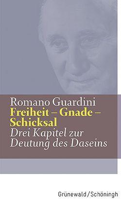 Freiheit – Gnade – Schicksal von Guardini,  Romano