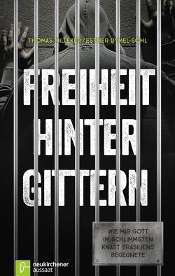 Freiheit hinter Gittern von Dymel-Sohl,  Esther, Milleker,  Thomas