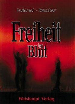 Freiheit im Blut von Federsel,  Rupert