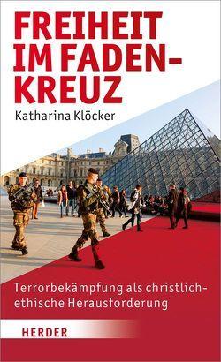 Freiheit im Fadenkreuz von Klöcker,  Katharina