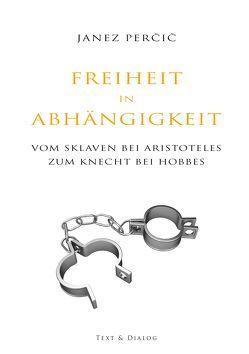 Freiheit in Abhängigkeit von Percic,  Janez