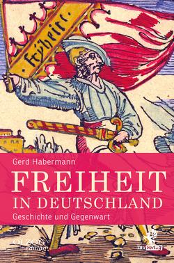 Freiheit in Deutschland von Habermann,  Gerd