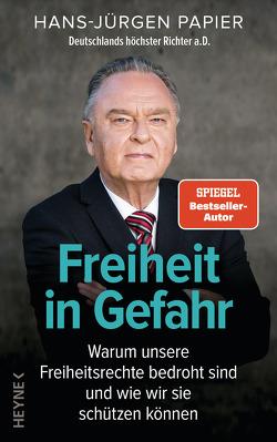 Freiheit in Gefahr von Papier,  Hans Jürgen