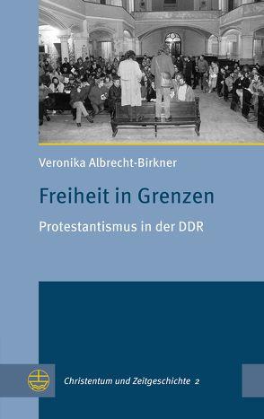 Freiheit in Grenzen von Albrecht-Birkner,  Veronika