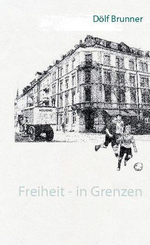 Freiheit – in Grenzen von Brunner,  Dölf