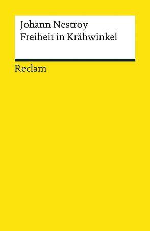 Freiheit in Krähwinkel von Nestroy,  Johann