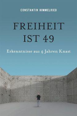 Freiheit ist 49 von Himmelried,  Constantin