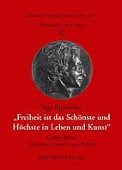 Freiheit ist das Schönste und Höchste in Leben und Kunst von Koopmann,  Helmut, Rippmann,  Inge