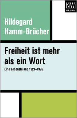 Freiheit ist mehr als ein Wort von Hamm-Brücher,  Hildegard