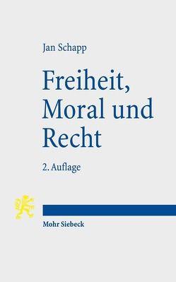 Freiheit, Moral und Recht von Schapp,  Jan