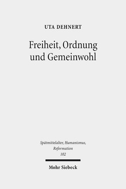 Freiheit, Ordnung und Gemeinwohl von Dehnert,  Uta