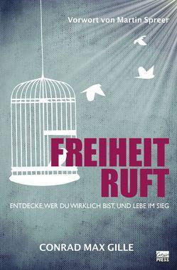 Freiheit ruft! von Gille,  Conrad Max