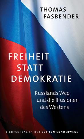 Freiheit statt Demokratie von Fasbender,  Thomas
