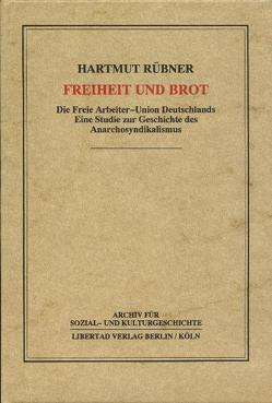 Freiheit und Brot von Rübner,  Hartmut