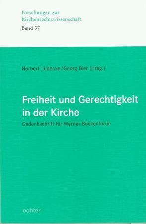 Freiheit und Gerechtigkeit in der Kirche von Bier,  Georg, Lüdecke,  Norbert