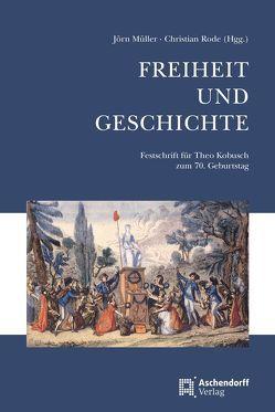 Freiheit und Geschichte von Müller,  Jörn, Rode,  Christian
