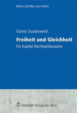Freiheit und Gleichheit von Stratenwerth,  Günter