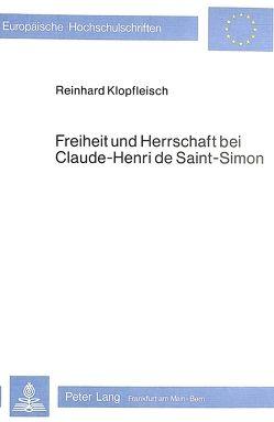 Freiheit und Herrschaft bei Claude-Henri de Saint-Simon von Klopfleisch,  Reinhard