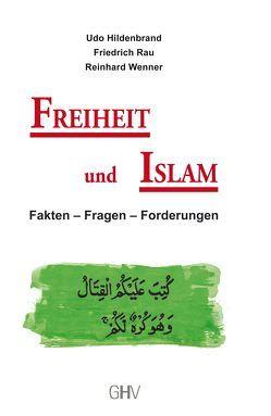 Freiheit und Islam von Hildenbrand,  Udo, Rau,  Friedrich, Wenner,  Reinhard