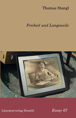 Freiheit und Langeweile von Stangl,  Thomas