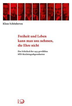 Freiheit und Leben kann man uns nehmen, die Ehre nicht von Schönhoven,  Klaus