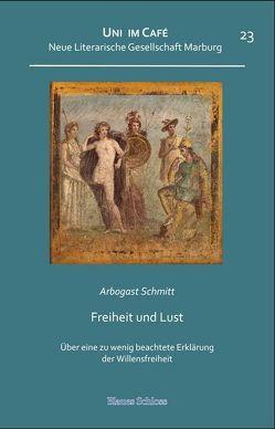 Freiheit und Lust von Schmitt,  Arbogast