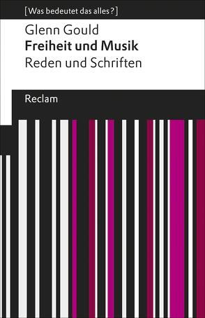Freiheit und Musik von Gould,  Glenn