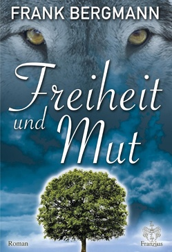 Freiheit und Mut von Bergmann,  Frank