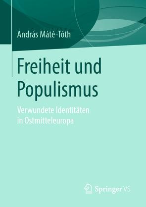 Freiheit und Populismus von Máté-Tóth,  András