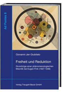Freiheit und Reduktion von Giubilato,  Giovanni Jan