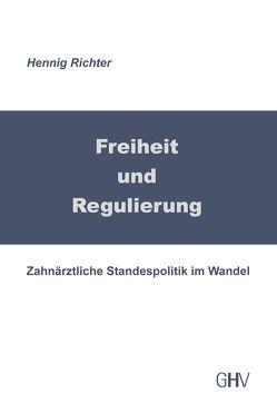 Freiheit und Regulierung von Richter,  Henning