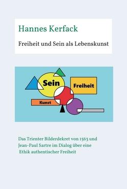Freiheit und Sein als Lebenskunst von Kerfack,  Hannes