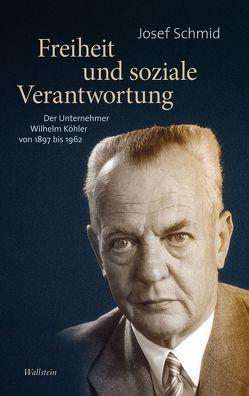 Freiheit und soziale Verantwortung von Schmid,  Josef