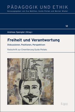 Freiheit und Verantwortung von Spengler,  Andreas