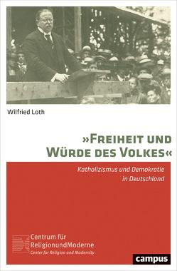 """""""Freiheit und Würde des Volkes"""" von Loth,  Wilfried"""